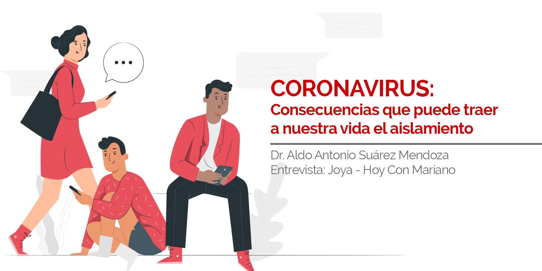 CORONAVIRUS: Consecuencias que puede traer a nuestra vida el aislamiento